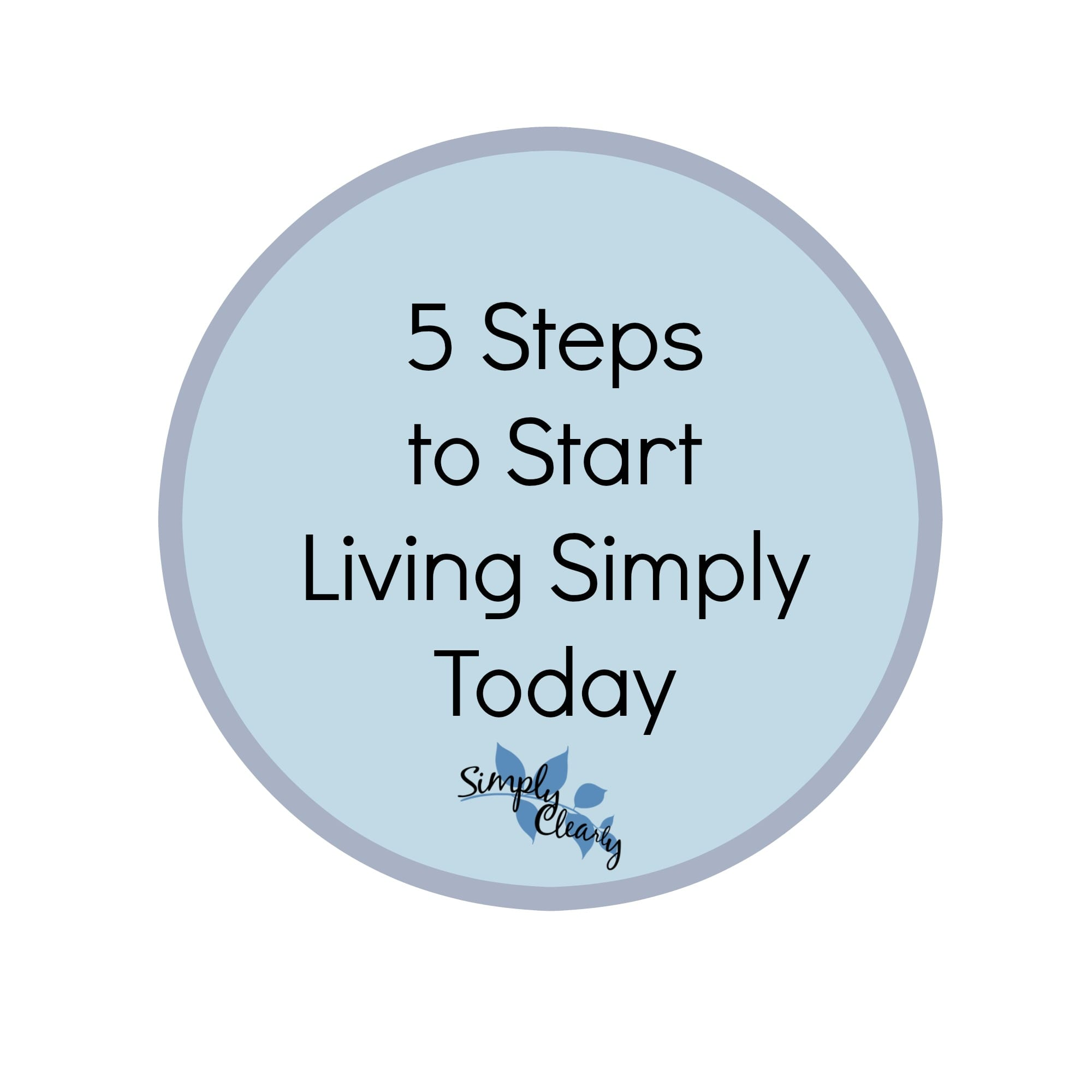 5 Steps to Start Living Simply Today