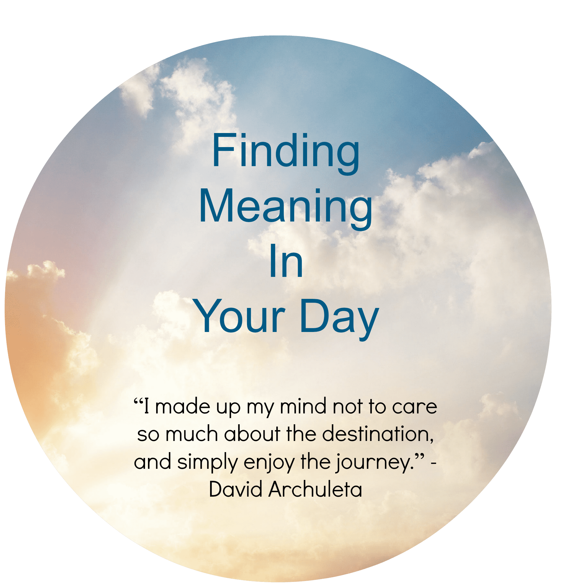 finding meaning in your day
