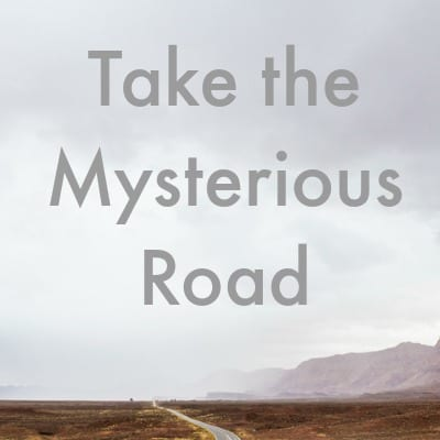 take the mysterious road